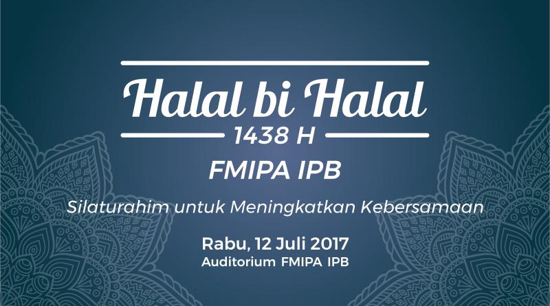 Undangan Halal bi Halal 1438 H FMIPA IPB