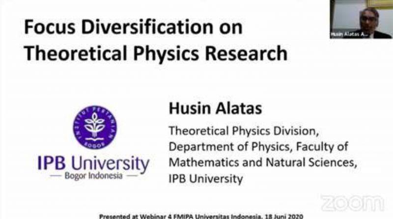 Prof Husin Alatas, Pakar Fisika Teori IPB University Bicara Peluang Riset Fisika Teori di Era Pandemi COVID-19